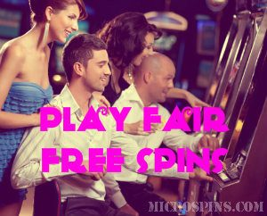 Microgaming Free Spins with Fair Play